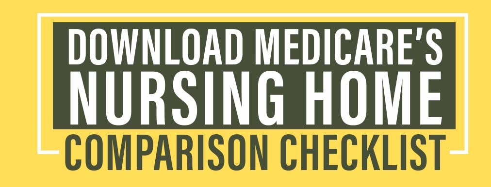 Medicare Checklist DOWNLOAD - Use Medicare's Skilled Nursing Checklist to pick the right Kansas Nursing Home Facility