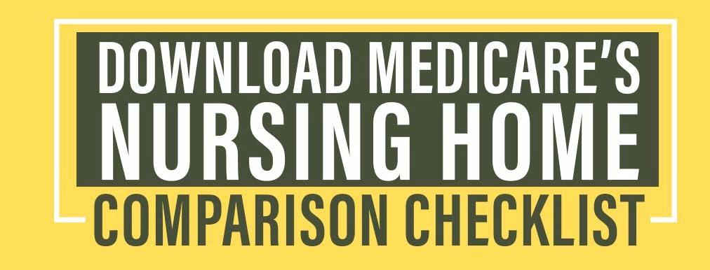 Button for downloading Medicare's Nursing Home comparison checklist.